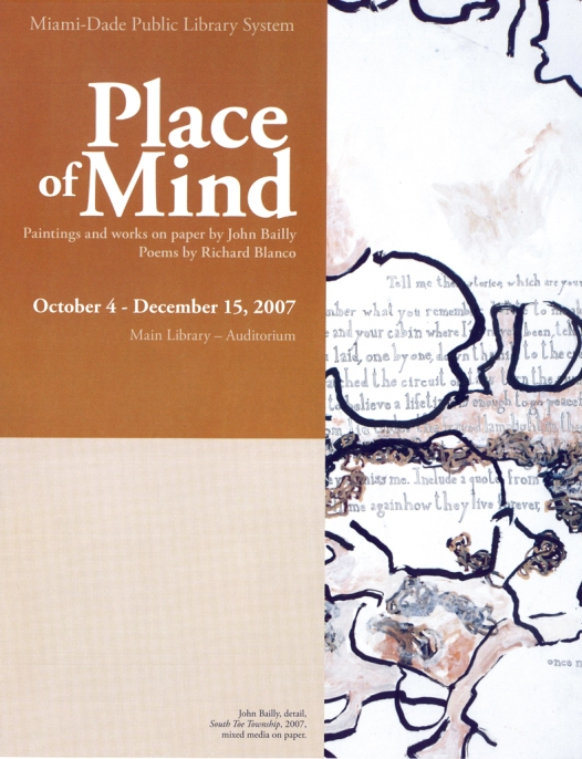 Richard Blanco and John William Bailly. Place of Mind at MDPLS, curated by Denise Delgado, 2007.